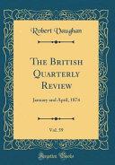 The British Quarterly Review Vol 59