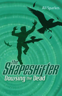 Dowsing the Dead  The Shapeshifter 4