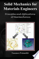 SOLID MECHANICS FOR MATERIALS ENGINEERS    Principles and Applications of Mesomechanics