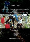Perícias em Locais de Morte Violenta: Criminalística e Medicina Legal 1a edição