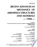Recent Advances in Mechanics of Aerospace Structures and Materials, 1998