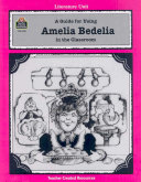 A Guide for Using Amelia Bedelia in the Classroom ebook