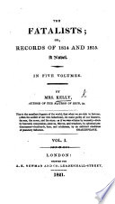 The Fatalists  Or  Records of 1814 and 1815  A Novel