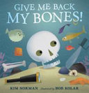 Give Me Back My Bones!
