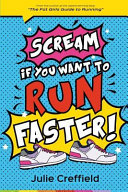 Scream If You Want to Run Faster Book