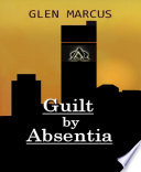 Guilt By Absentia