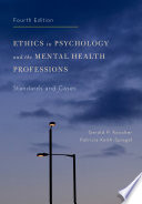 """Ethics in Psychology and the Mental Health Professions: Standards and Cases"" by Gerald P. Koocher, Patricia Keith-Spiegel"