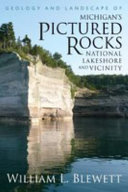 Geology and Landscape of Michigan   s Pictured Rocks National Lakeshore and Vicinity