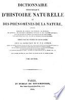 Dictionnaire pittoresque d'histoire naturelle et des phénomènes de la nature0