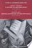 Study and Listening Guide for A History of Western Music, Sixth Edition, by Donald Jay Grout and Claude V. Palisca and Norton Anthology of Western Music, Fourth Edition, by Claude V. Palisca