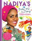 Nadiya s Bake Me a Celebration Story