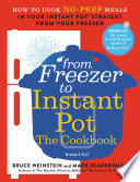 From Freezer To Instant Pot The Cookbook Book