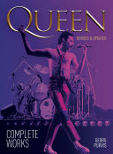 Queen: Complete Works (revised and updated)