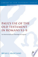 Paul s Use of the Old Testament in Romans 9 1 9