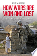 How Wars are Won and Lost  Vulnerability and Military Power Book PDF