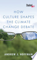 """How Culture Shapes the Climate Change Debate"" by Andrew J. Hoffman"