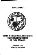 Proceedings  Sixth International Conference on Production Disease in Farm Animals  September 1986  Belfast  Northern Ireland