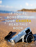 If You're Bored with your Camera Read This Book by Demetrius Fordham