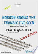 Nobody Knows the Trouble I ve Seen   Easy Flute Quartet  score   parts