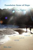 Foundation Stone of Hope  Everyone Has Purpose