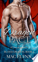 Dragon Pact  Blood Dragon  1  Vampire Dragon Shifter Romance  Book PDF