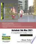 Autodesk 3ds Max 2021: A Comprehensive Guide, 21st Edition
