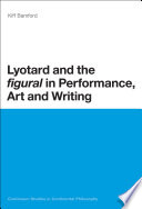 Lyotard and the  figural  in Performance  Art and Writing