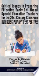 Critical Issues In Preparing Effective Early Childhood Special Education Teachers For The 21 Century Classroom