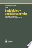 Sociobiology and Bioeconomics