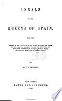 Annals of the Queens of Spain  from the Period of the Conquest of the Goths Down to the Reign of Her Present Majesty Isabel II  Book
