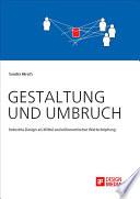 Gestaltung und Umbruch: Industrie Design als Mittel sozioökonomischer Wertschöpfung