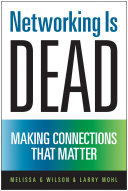 Networking is dead : making connections that matter