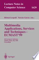 Multimedia Applications  Services and Techniques   ECMAST 99 Book