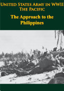 United States Army in WWII - the Pacific - the Approach to the Philippines [Pdf/ePub] eBook