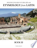 Building English Vocabulary with Etymology from Latin Book III