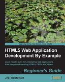 Html5 Web Application Development by Example Beginner's Guide [Pdf/ePub] eBook