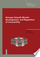 Airways Smooth Muscle  Development  and Regulation of Contractility