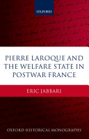 Pierre Laroque and the Welfare State in Postwar France
