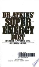 Doctor Atkin's Super Energy Diet