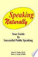 Speaking Naturally Your Guide To Confident Successful Public Speaking Book