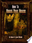 How To Haunt Your House Book One