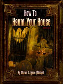How to Haunt Your House, Book One