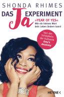 Das Ja-Experiment – Year of Yes: Wie ein kleines Wort dein Leben ...