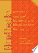 Handbook of nutrition and diet in leukemia and blood disease therapy