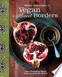 Robin Robertson s Vegan Without Borders Book