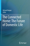 The Connected Home  The Future of Domestic Life