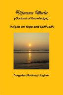 Vijnana Mala (Garland of Knowledge): Insights on Yoga and Spirituality