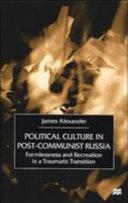 Political Culture In Post Communist Russia