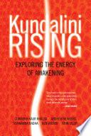 """""""Kundalini Rising: Exploring the Energy of Awakening"""" by Gurmukh Kaur Khalsa, Dorothy Walters, Various Authors, Andrew Newberg, Sivananda Radha, Ken Wilber, John Selby"""