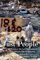 Just People  Disaster Relief Volunteers Share Their Stories